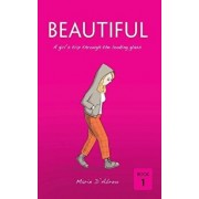Beautiful: A Girl's Trip Through the Looking Glass, Hardcover/Marie D'Abreo