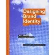 Designing Brand Identity: An Essential Guide for the Whole Branding Team, Hardcover