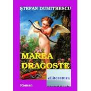 Marea dragoste/Stefan Dumitrescu