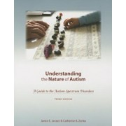 Understanding the Nature of Autism: A Guide to the Autism Spectrum Disorders 'With CDROM', Paperback/Janice E. Janzen