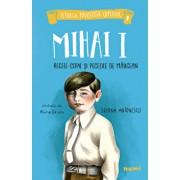 Mihai I, regele-copil și pecețile de mărgean/Alexia Udriste, Simona Antonescu