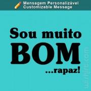 T-shirt Sou Muito Bom...