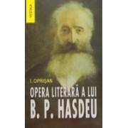 Opera literara a lui Bogdan Petriceicu Hasdeu.