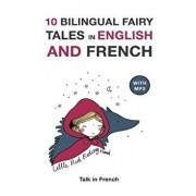 10 Bilingual Fairy Tales in French and English: Improve Your French or English Reading and Listening Comprehension Skills, Paperback/Charles Perrault