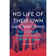 No Life of Their Own: And Other Stories, Paperback/Clifford D. Simak