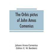 The Orbis pictus of John Amos Comenius, Paperback/Johann Amos Comenius