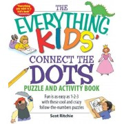 The Everything Kids' Connect the Dots Puzzle and Activity Book: Fun Is as Easy as 1-2-3 with These Cool and Crazy Follow-The-Numbers Puzzles, Paperback