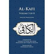 Al-Kafi, Volume 3 of 8: English Translation, Paperback/Thiqatu Al-Islam Abu Ja'fa Al-Kulayni