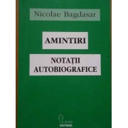 Amintiri Notatii Autobiografice - Nicolae Bagdasar