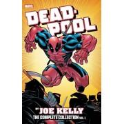 Deadpool by Joe Kelly: The Complete Collection Vol. 1, Paperback/Joe Kelly