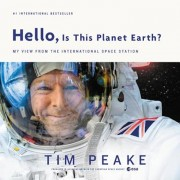 Hello, Is This Planet Earth': My View from the International Space Station, Hardcover