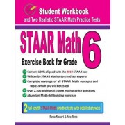 Staar Math Exercise Book for Grade 6: Student Workbook and Two Realistic Staar Math Tests, Paperback/Reza Nazari
