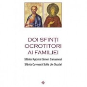 Doi sfinti ocrotitori ai familiei - Sfantul Apostol Simon Canaaneul, Sfanta Cuvioasa Sofia din Suzdal/***