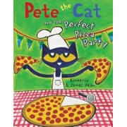 Pete the Cat and the Perfect Pizza Party/James Dean