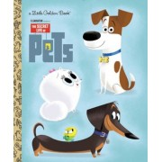 The Secret Life of Pets Little Golden Book (Secret Life of Pets), Hardcover