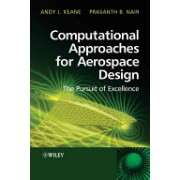 Computational Approaches for Aerospace Design - The Pursuit of Excellence (Keane Andy)(Cartonat) (9780470855409)