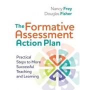 The Formative Assessment Action Plan: Practical Steps to More Successful Teaching and Learning, Paperback/Douglas Fisher