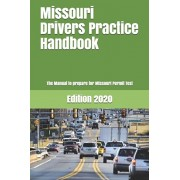 Missouri Drivers Practice Handbook: The Manual to prepare for Missouri Permit Test - More than 300 Questions and Answers, Paperback/Learner Editions