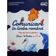 Comunicare in limba romana - Clasa a 1-a Partea a II-a - Fise de lucru - Cleopatra Mihailescu Tudora Pitila