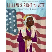 Lillian's Right to Vote: A Celebration of the Voting Rights Act of 1965, Hardcover/Jonah Winter