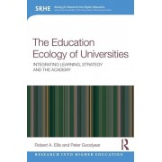 Education Ecology of Universities. Integrating Learning, Strategy and the Academy, Paperback/Peter Goodyear