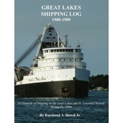 Great Lakes Shipping Log 1980-1989: A Chronicle of Shipping on the Great Lakes and St. Lawrence Seaway During the 1980s., Paperback/Raymond a. Bawal Jr