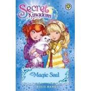 Secret Kingdom: Magic Seal by Rosie Banks