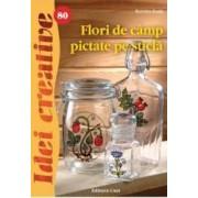 Idei creative 80 - Flori de camp pictate pe sticla - Kovacs Zsolt