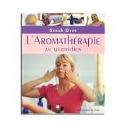 Guy Trédaniel Éditeur L'aromathérapie au quotidien - Sarah Dean
