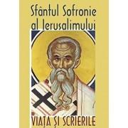 Viata si scrierile/Sfantul Sofronie al Ierusalimului