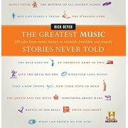 The Greatest Music Stories Never Told: 100 Tales from Music History to Astonish, Bewilder, and Stupefy, Hardcover/Rick Beyer