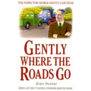 Gently Where the Roads Go (Hunter Mr. Alan)(Paperback) (9781780331508)
