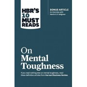 Hbr's 10 Must Reads on Mental Toughness (with Bonus Interview ''post-Traumatic Growth and Building Resilience'' with Martin Seligman) (Hbr's 10 Must Rea, Paperback/Harvard Business Review