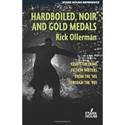 Hardboiled, Noir and Gold Medals: Essays on Crime Fiction Writers from the '50s Through the '90s, Paperback/Rick Ollerman