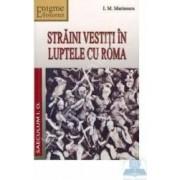 Straini vestiti in luptele cu Roma - I.M. Marinescu