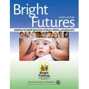 Bright Futures Guidelines for Health Supervision of Infants, Children, and Adolescents, 4th Ed. - Announced as 6/7/2016