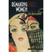 Remaking Women - Feminism and Modernity in the Middle East(Paperback / softback) (9780691057927)