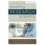 Your Guide to Writing Quality Research Papers: For Students of Religion and Theology, Paperback/Nancy Jean Vyhmeister