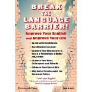 Break the Language Barrier!: Improve Your English and Improve Your Life, Paperback/Carl W. Hart