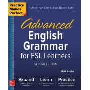 Practice Makes Perfect: Advanced English Grammar for ESL Learners, Second Edition, Paperback