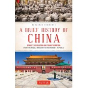 Brief History of China. Dynasty, Revolution and Transformation: From the Middle Kingdom to the People's Republic, Paperback/Jonathan Clements