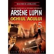 Arsene Lupin in Ochiul Acului - Vol. IV/Maurice Leblanc