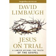 Jesus on Trial: A Lawyer Affirms the Truth of the Gospel, Paperback