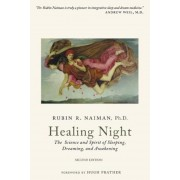 Healing Night: The Science and Spirit of Sleeping, Dreaming, and Awakening, Paperback
