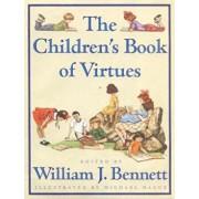 The Children's Book of Virtues, Hardcover/William J. Bennett