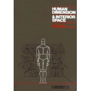 Human Dimension and Interior Space: A Source Book of Design Reference Standards, Hardcover