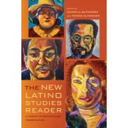 The New Latino Studies Reader: A Twenty-First-Century Perspective, Paperback