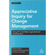Appreciative Inquiry for Change Management - Using AI to Facilitate Organizational Development (Lewis Sarah)(Paperback) (9780749477912)
