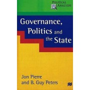 Governance Politics and the State by Jon Pierre & B. Guy Peters
