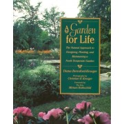 A Garden for Life: The Natural Approach to Designing, Planting, and Maintaining a North Temperate Garden, Paperback